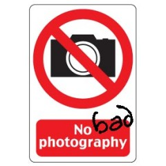 No Bad Photography Allowed!