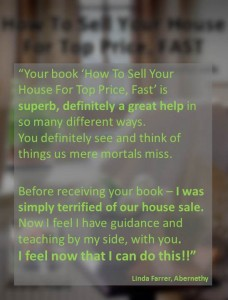 Linda says she was terrified of her house sale, and having read my book she now feels that she can do this. Hoorah!